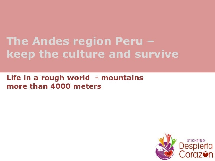 The Andes region Peru –keep the culture and surviveLife in a rough world - mountainsmore than 4000 meters