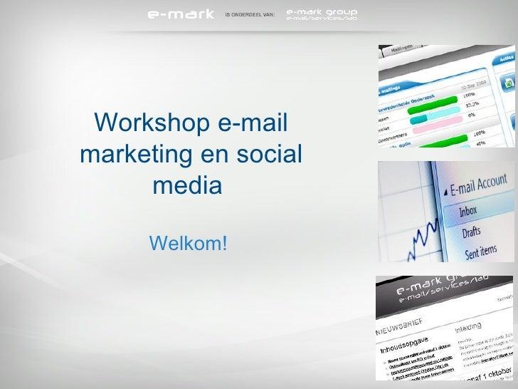 Workshop e-mail marketing en social media  Welkom!