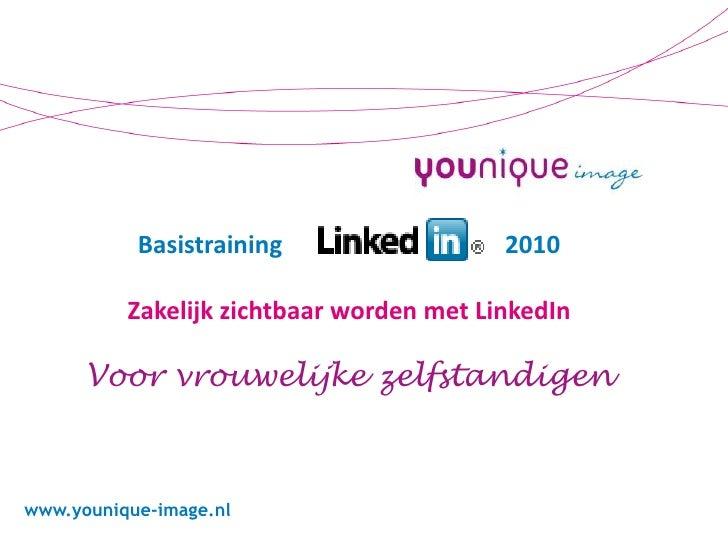 Basistraining                                    2010Zakelijk zichtbaar worden met LinkedInVoor vrouwelijke zelfstandigen<...