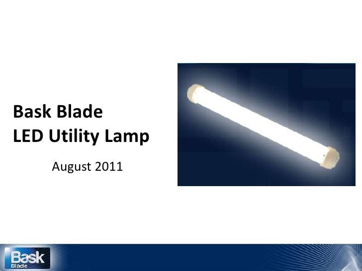 Bask Blade LED Utility Lamp<br />August 2011<br />