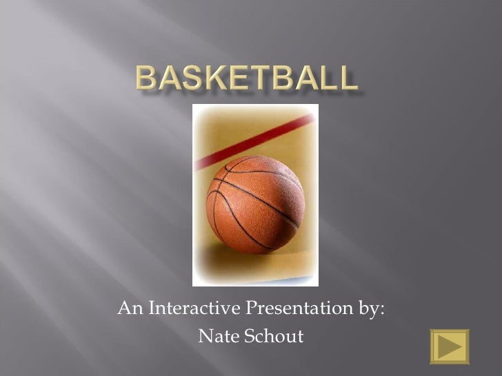 An Interactive Presentation by:          Nate Schout