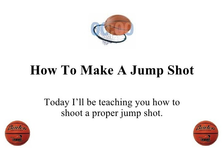 How To Make A Jump Shot Today I'll be teaching you how to shoot a proper jump shot.