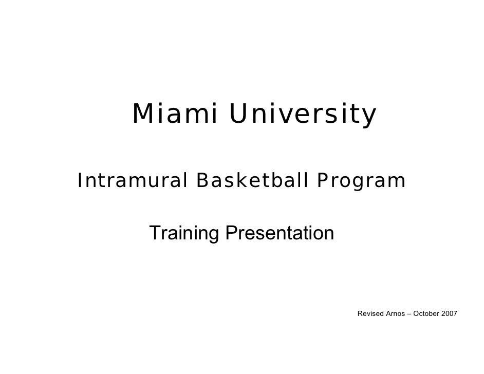 Miami University  Intramural Basketball Program        Training Presentation                                 Revised Arnos...