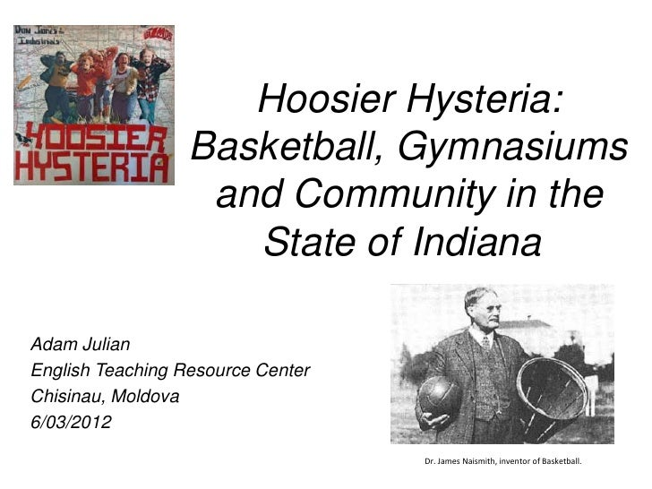 Hoosier Hysteria:                  Basketball, Gymnasiums                   and Community in the                     State...