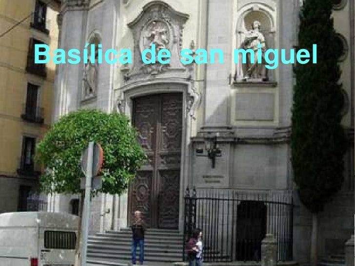 Basílica de san miguel power point 1
