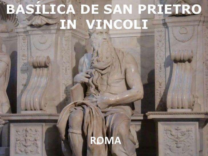 BASÍLICA DE SAN PRIETRO IN  VINCOLI ROMA