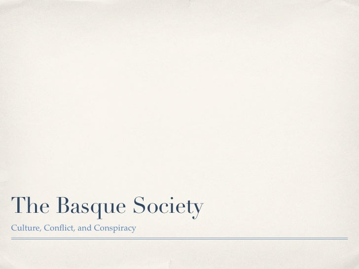 The Basque SocietyCulture, Conflict, and Conspiracy