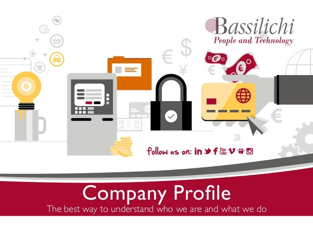> COMPANY PROFILE THE BEST WAY TO UNDERSTAND WHO WE ARE AND WHAT WE DO www.bassilichi.it - mktg@bassilichi.it