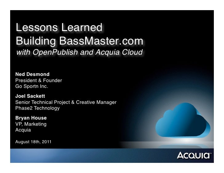 """Lessons Learned Building BassMaster.com with OpenPublish and Acquia Cloud Ned Desmond!President & Founder""""Go Sportn In..."""