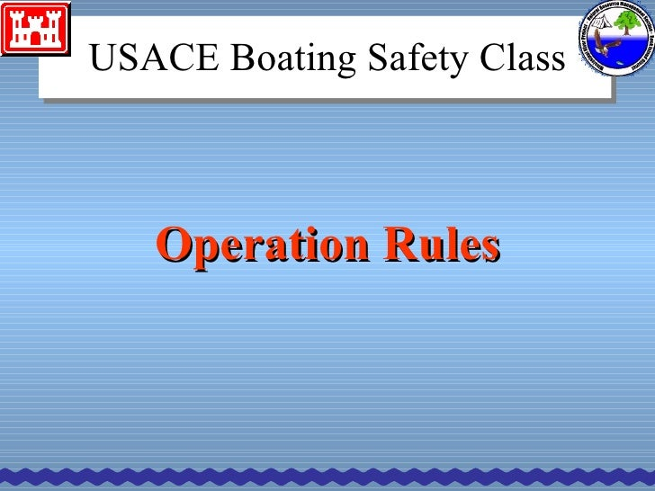 Operation Rules USACE Boating Safety Class
