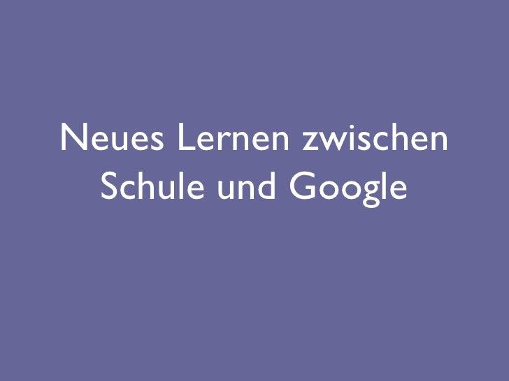Neues Lernen zwischen Schule und Google