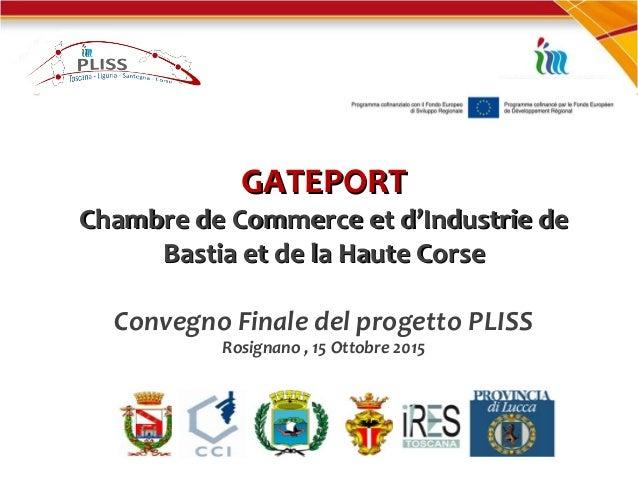 GATEPORTGATEPORT Chambre de Commerce et d'Industrie deChambre de Commerce et d'Industrie de Bastia et de la Haute CorseBas...