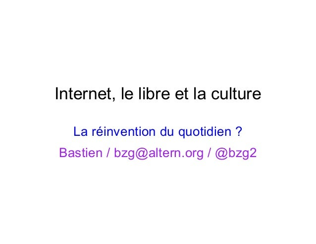Internet, le libre et la culture