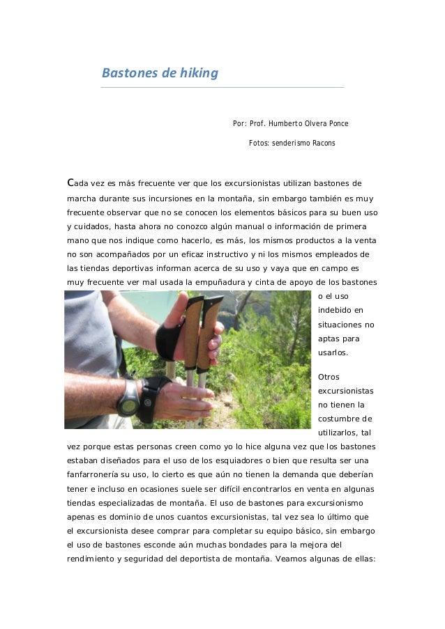 Bastones de hikingPor: Prof. Humberto Olvera PonceFotos: senderismo Raconscada vez es más frecuente ver que los excursioni...