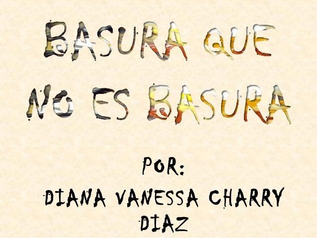 POR: DIANA VANESSA CHARRY DIAZ