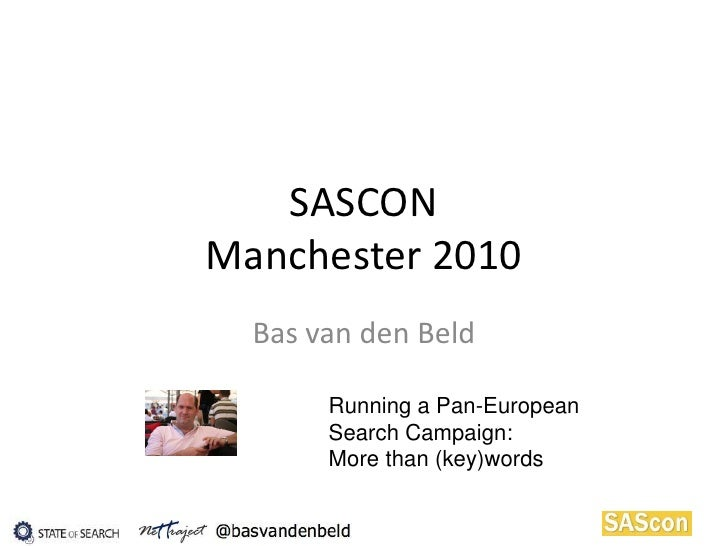Running a Pan-European Search Campaign: More than (key)words, the cultural element - Bas van den Beld - Sascon 2010