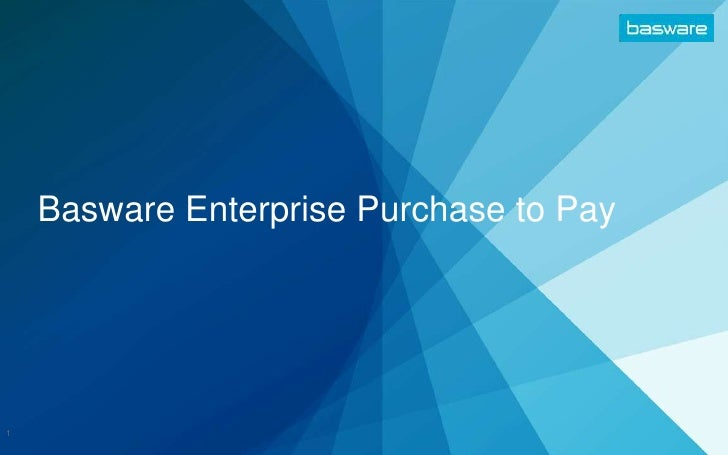 Basware Enterprise Purchase to Pay <br />1<br />