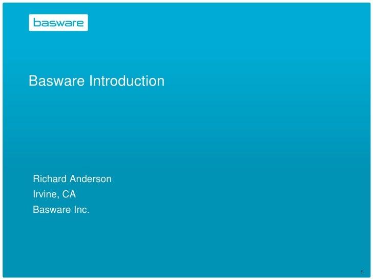 Basware Introduction<br />Richard Anderson<br />Irvine, CA<br />Basware Inc.<br />1<br />