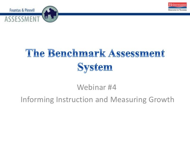 Webinar #4 Informing Instruction and Measuring Growth