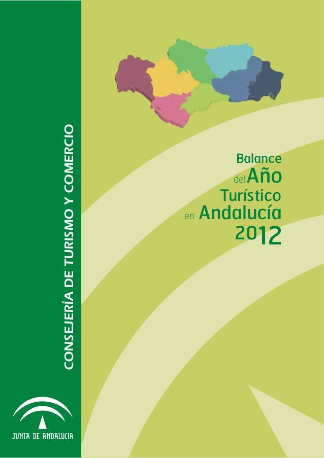 CONSEJERÍADETURISMOYCOMERCIO Balance Turístico Andalucía 2012 en delAño