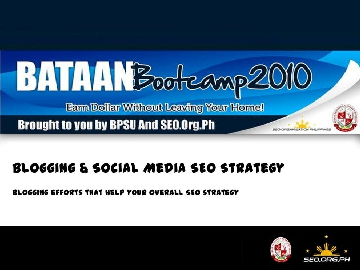 Blogging & Social Media SEO Strategy<br />Blogging efforts that help your overall SEO strategy<br />