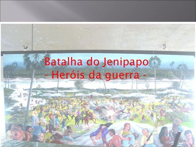Batalha do Jenipapo- Heróis da guerra     Heróis da guerra -