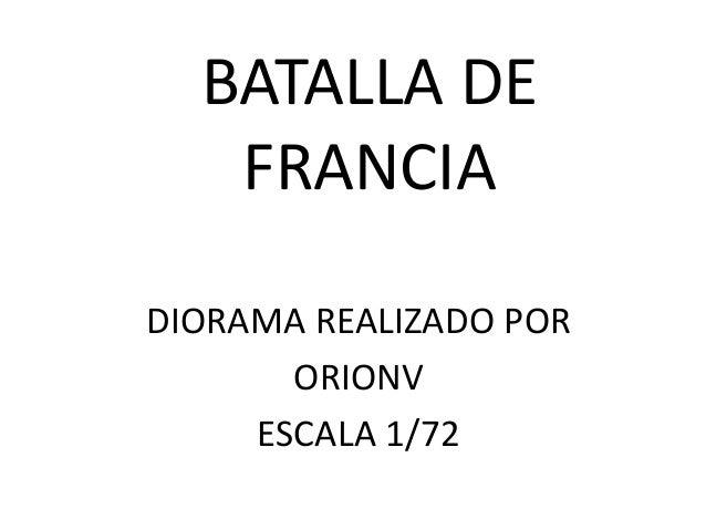 BATALLA DE FRANCIA DIORAMA REALIZADO POR ORIONV ESCALA 1/72