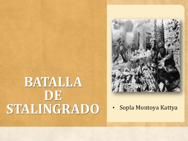 BATALLADESTALINGRADO • Sopla Montoya Kattya