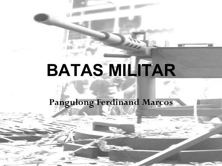 BATAS MILITAR Pangulong Ferdinand Marcos