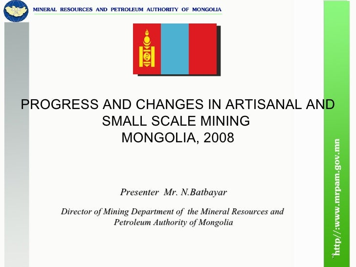 Presenter  Mr. N.Batbayar Director of Mining Department of  the Mineral Resources and  Petroleum Authority of Mongolia PRO...