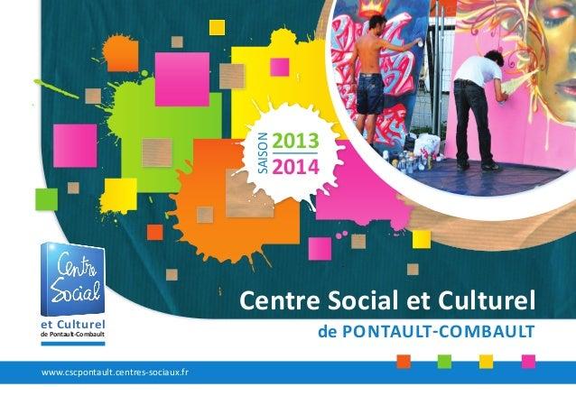 www.cscpontault.centres-sociaux.fr et Culturel de Pontault-Combault Centre Social et Culturel de PONTAULT-COMBAULT 2013 20...