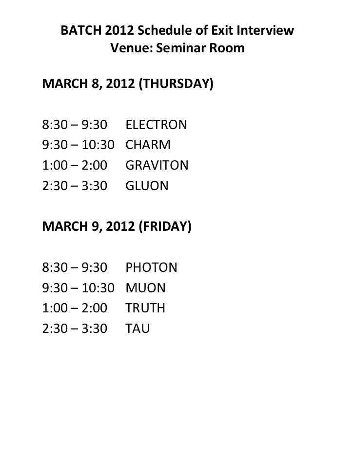 BATCH 2012 Schedule of Exit Interview          Venue: Seminar RoomMARCH 8, 2012 (THURSDAY)8:30 – 9:30    ELECTRON9:30 – 10...