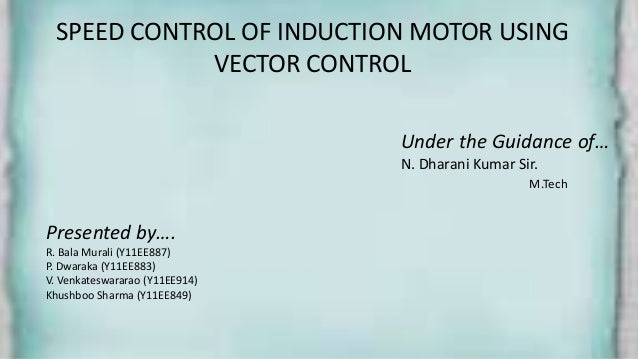 Vector control of induction motor for Speed control of induction motor