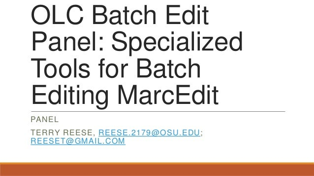 OLC Batch Edit Panel: Specialized Tools for Batch Editing MarcEdit