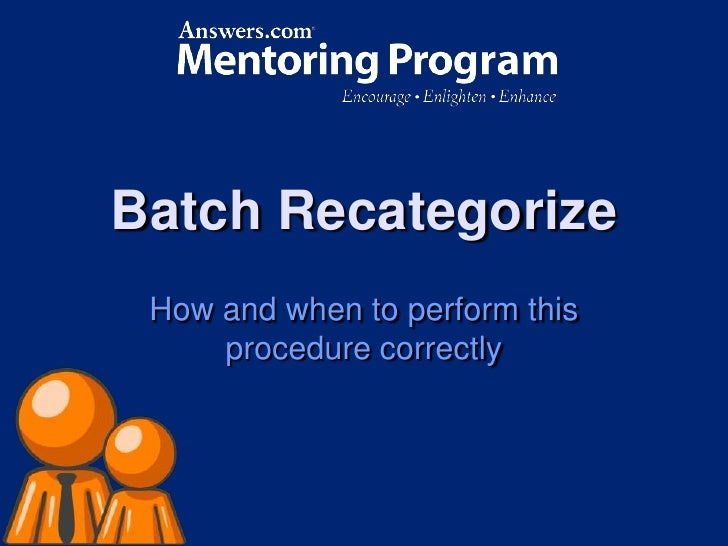 Batch Recategorize<br />How and when to perform this procedure correctly<br />