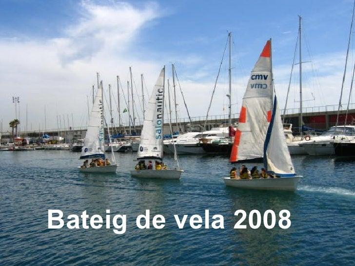 Bateig de vela 2008