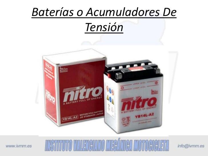 Baterías o Acumuladores De           Tensión