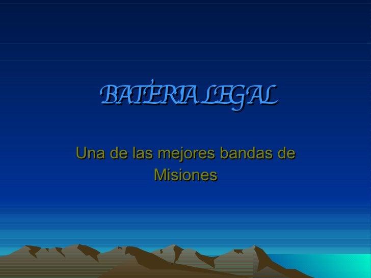 BATERIA LEGAL Una de las mejores bandas de Misiones