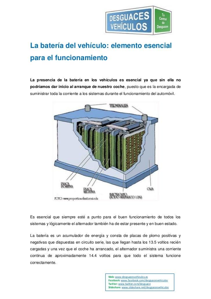 La batería del vehículo: elemento esencialpara el funcionamientoLa presencia de la batería en los vehículos es esencial ya...