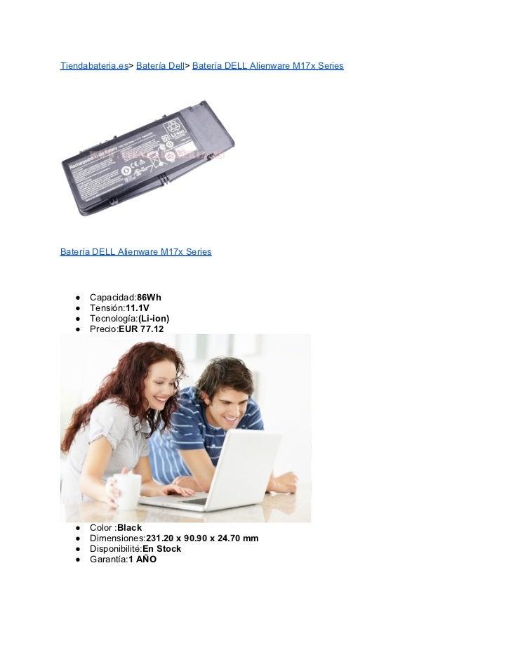 Tiendabateria.es> Batería Dell> Batería DELL Alienware M17x SeriesBatería DELL Alienware M17x Series   ●   Capacidad:86Wh ...