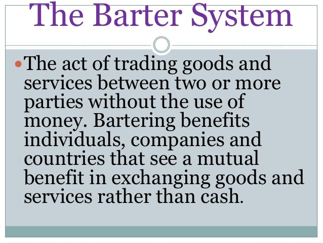 Advantage and disadvantage of barter trade system