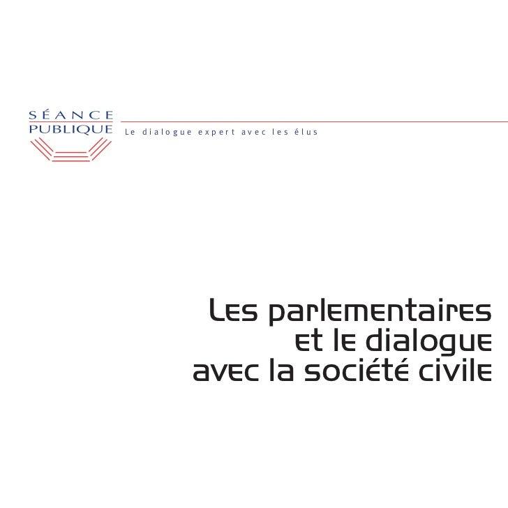 Le dialogue expert avec les élus            Les parlementaires                  et le dialogue           avec la société c...