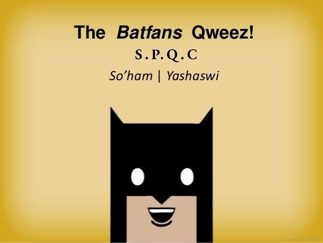 The Batfans Qweez! So'ham | Yashaswi