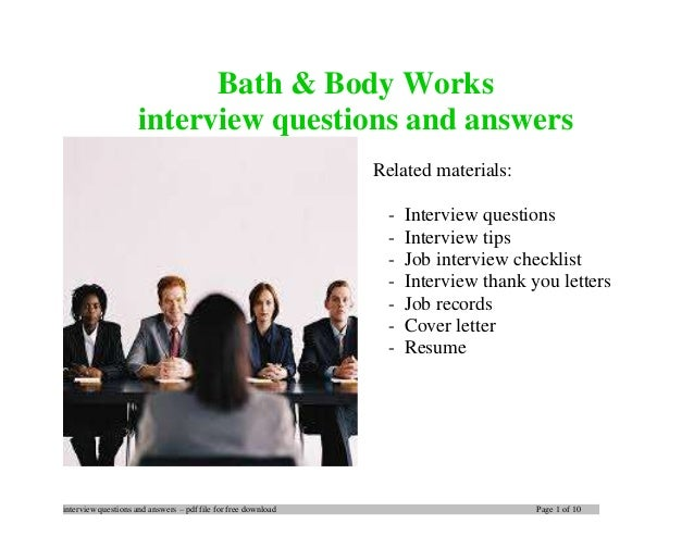 interview questions and answers – pdf file for free download Page 1 of 10 Bath & Body Works interview questions and answer...