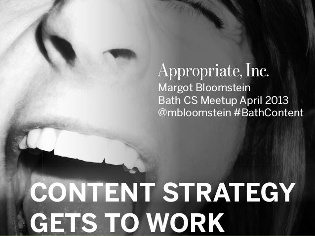 #BathContent | @mbloomstein         Margot Bloomstein         Bath CS Meetup April 2013         @mbloomstein #BathContentC...
