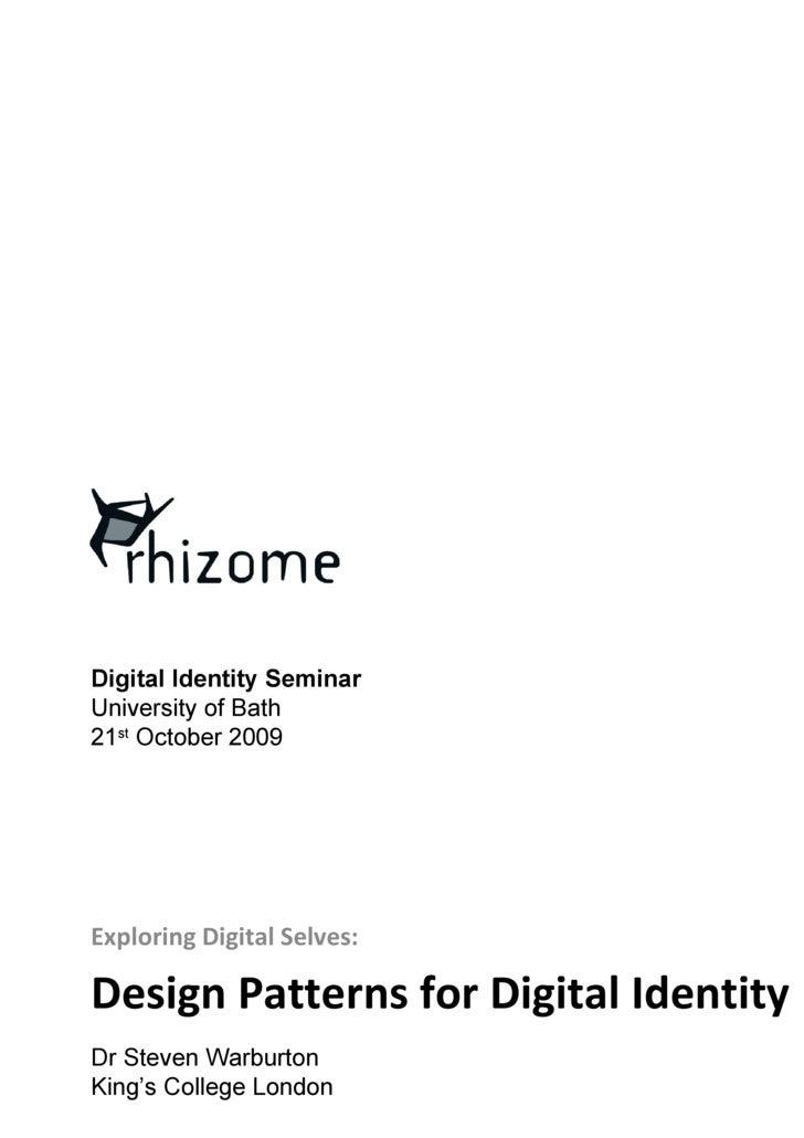 Design Patterns for Digital Identity <ul><li>Exploring Digital Selves: </li></ul>Dr Steven Warburton King's College London...