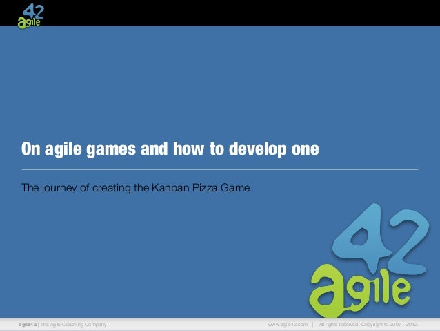 On agile games and how to develop oneThe journey of creating the Kanban Pizza Gameagile42 | The Agile Coaching Company    ...