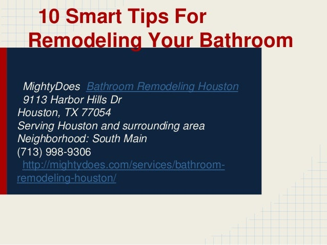 10 Smart Tips For Remodeling Your Bathroom MightyDoes Bathroom Remodeling Houston 9113 Harbor Hills Dr Houston, TX 77054 S...