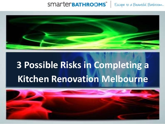 3 Possible Risks in Completing aKitchen Renovation Melbourne