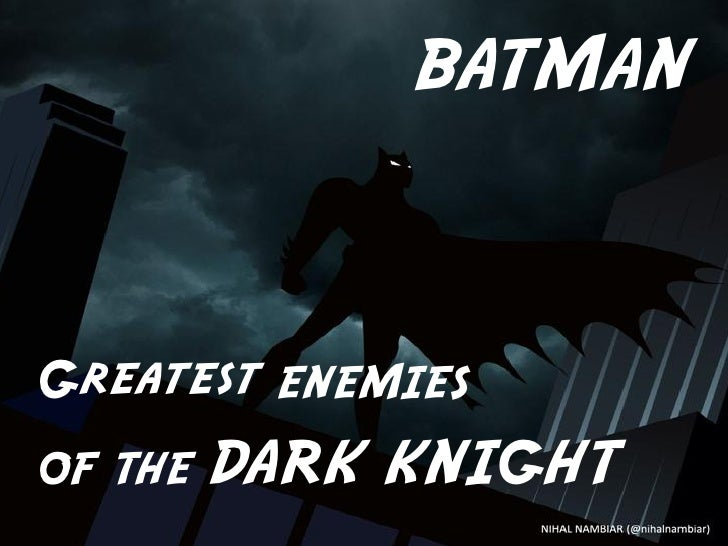 BATMANGreatest ENEMIESOF THE   DARK KNIGHT